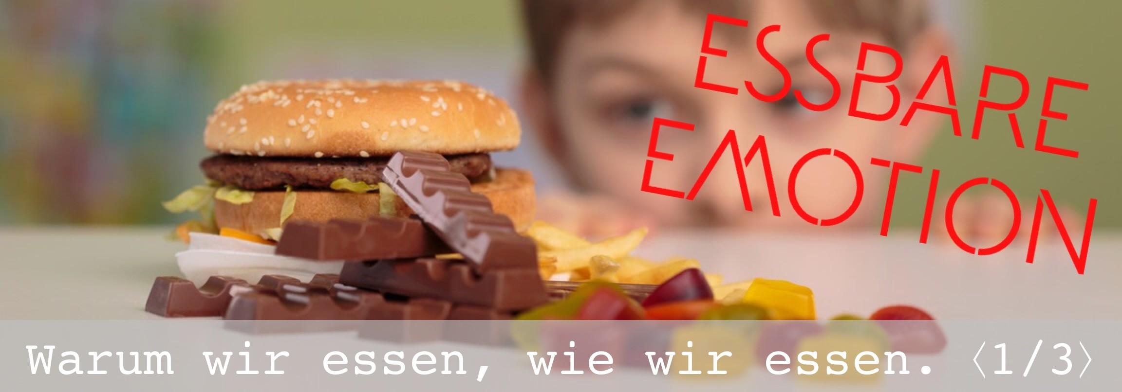 Ernährung 1/3 – Warum wir essen, wie wir essen.